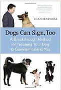 Dogs can Sign, Too