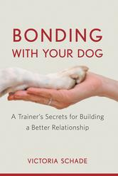 Bonding with Your Dog, Steve Dale, Victoria Schade